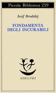 Fondamenta degli Incurabili - Iosif Brodskij - Adelphi Edizioni