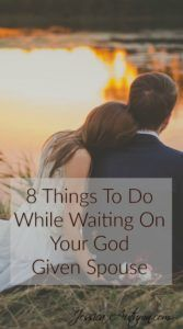 8 Things To Do While Waiting On Your God Given Spouse. I really needed to hear this! It's easy to get so focused on finding a partner that we loose sight of growing our relationship with Jesus. Everything on this list of things to do while waiting on a Godly spouse are 100% Biblically based. Every Christian single needs to read this article!