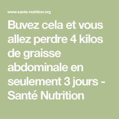 Buvez cela et vous allez perdre 4 kilos de graisse abdominale en seulement 3 jours - Santé Nutrition