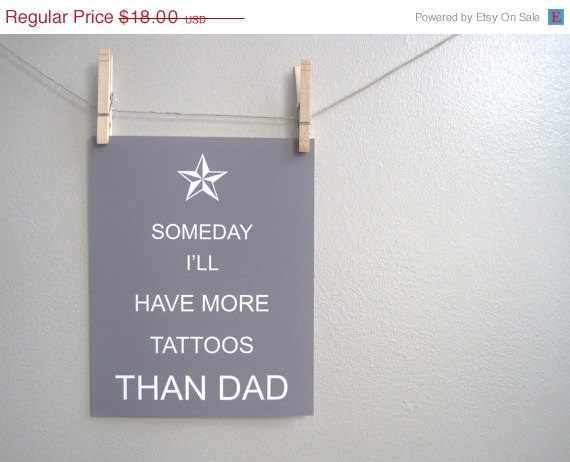 Sale Kids Wall Art, Nursery Art, Children's Art Print Poster, 8x10 Print, Nautical Star, Tattoo, Someday I'll Have More Tattoos Than Dad. $14.40, via Etsy.