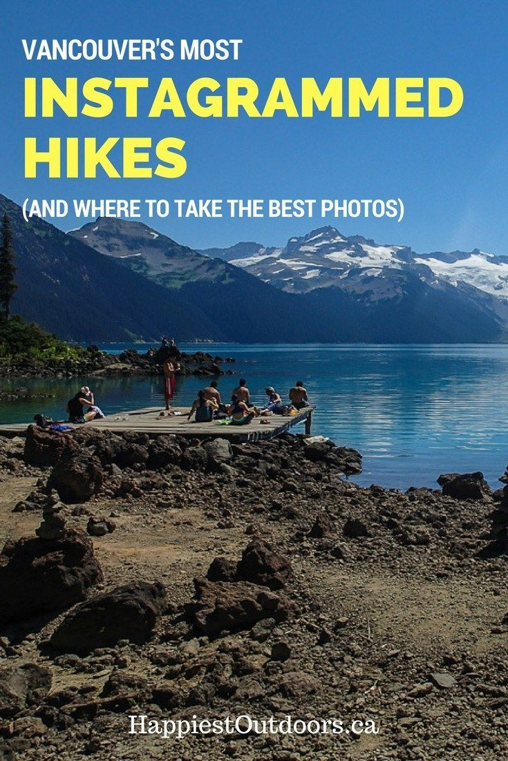 The Most Instagrammed Hikes in Vancouver. The best hikes in Vancouver for Instagram photos. (Or the hikes to avoid if you prefer solitude!)