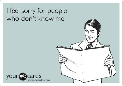 Those poor folksLaugh, Quotes, Truths, So True, Funny Stuff, Humor, Ecards, E Cards, True Stories