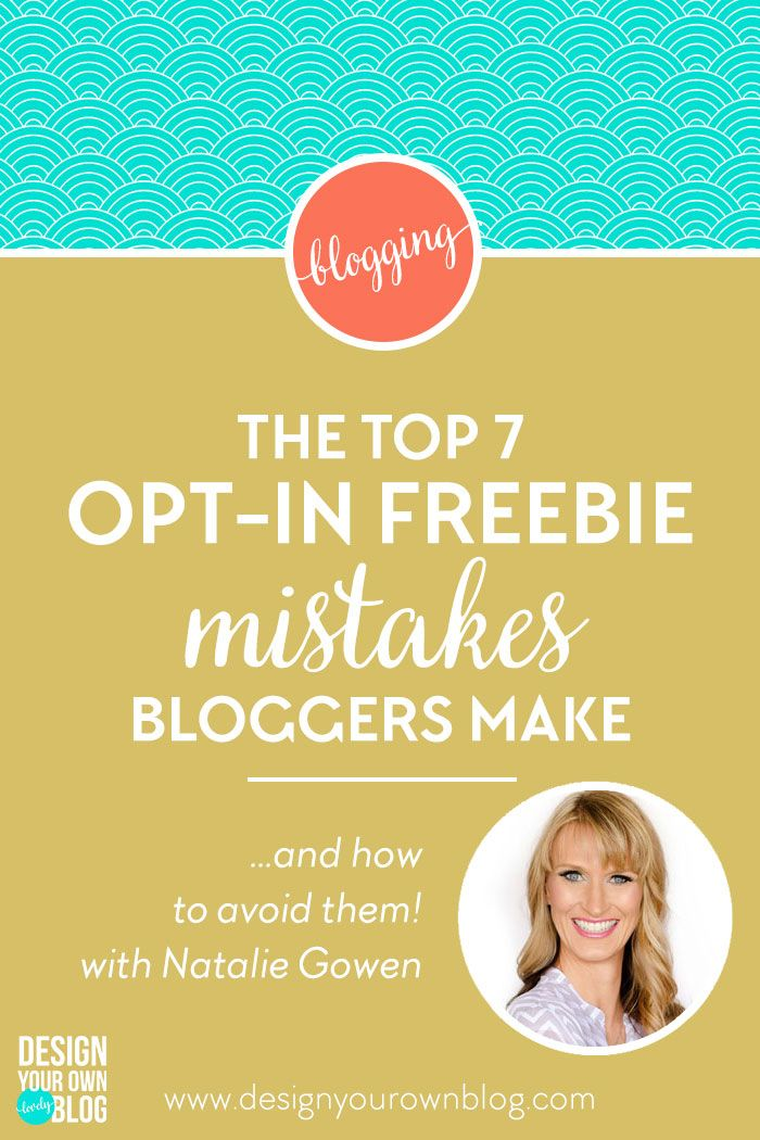 The Top 7 Opt-in Freebie Mistakes Bloggers Make and How to Avoid Them. A post by…