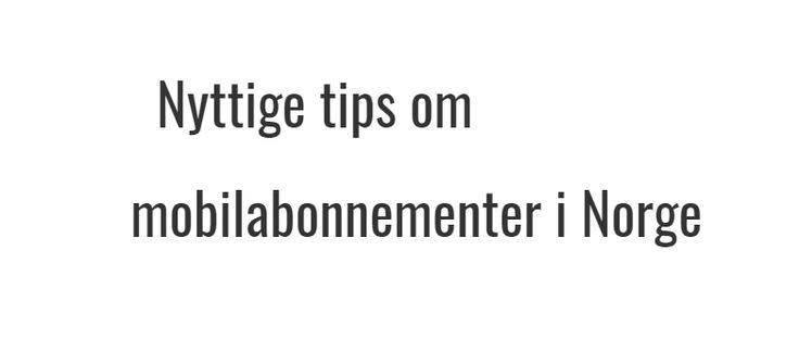 Nyttige tips om mobilabonnementer i Norge & Strainstall A/S Nyheter