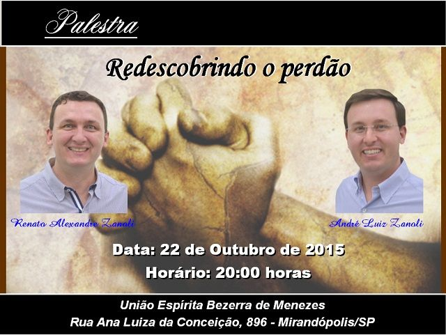Palestra Redescobrindo o Perdão com André e Renato Zanoli em Mirandópolis - SP - http://www.agendaespiritabrasil.com.br/2015/10/21/palestra-redescobrindo-o-perdao-com-andre-e-renato-zanoli-em-mirandopolis-sp/
