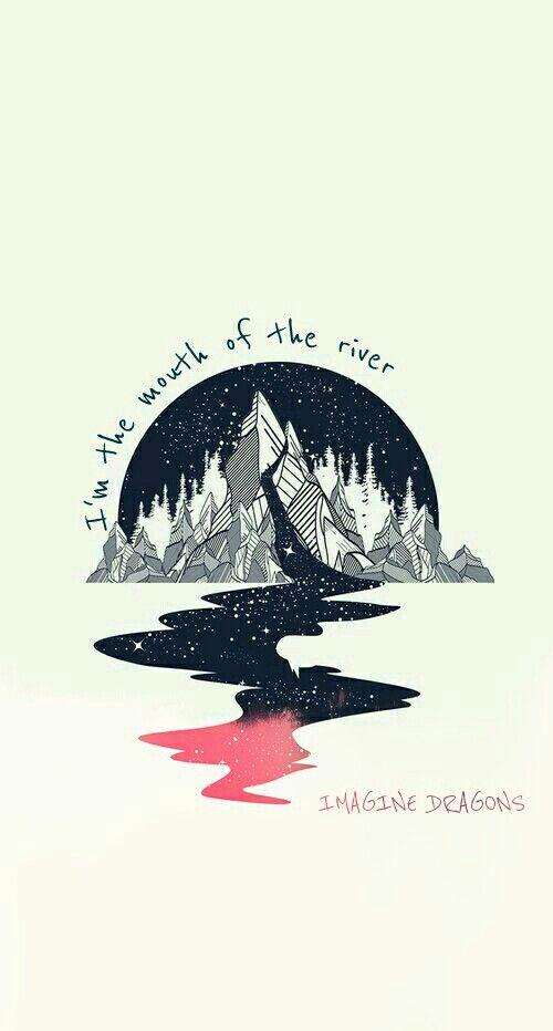 Mouth of the river - Imagine Dragons EVOLVE Wallpaper Lockscreen Art Lyrics