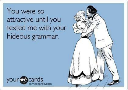 Grammar!  It is so very important.