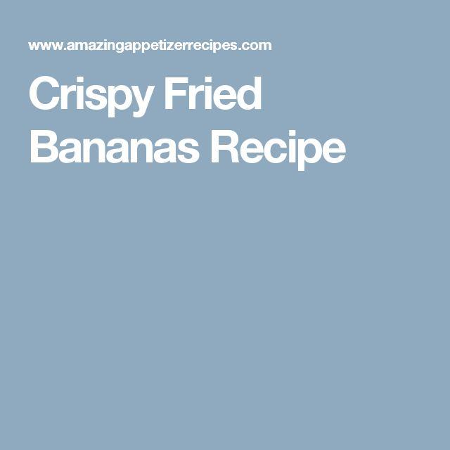 Crispy Fried Bananas Recipe