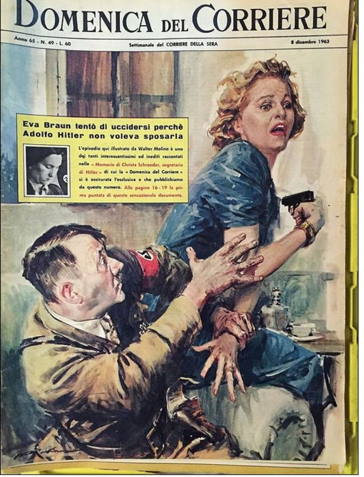 """The cover of the 8 December 1963 issue of the Italian weekly newspaper Domenica del Corriere. The illustration is captioned """"Eva Braun tried to kill herself because Adolf Hitler did not want to marry her,"""" and is attributed to accounts given by Hitler's secretary Christa Schroeder (who was pretty staunchly anti-Eva)."""