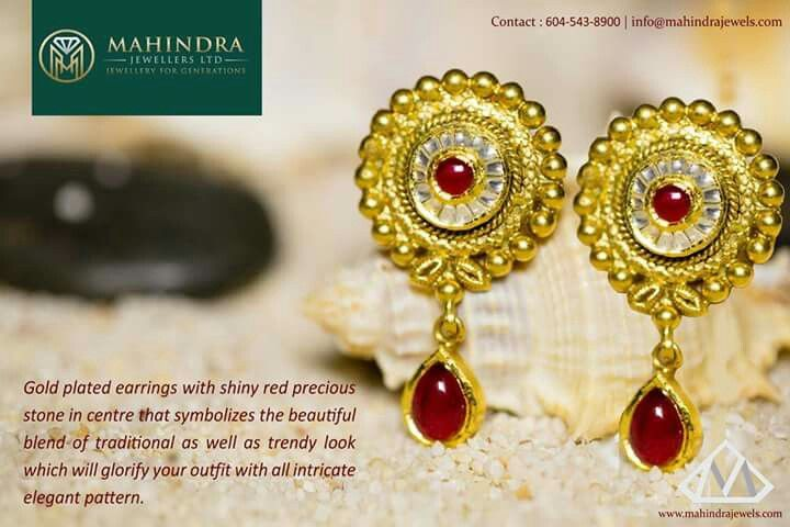Gold plated earrings with shiny red precious stone in centre that symbolizes the beautiful blend of traditional as well as trendy look which will glorify your outfit with all intricate elegant pattern.  Mahindra Jewellers Ltd.# Jewellery For Generations # www.mahindrajewels.com# Info@mahindrajewels.com #  Contact : 604-543-8900