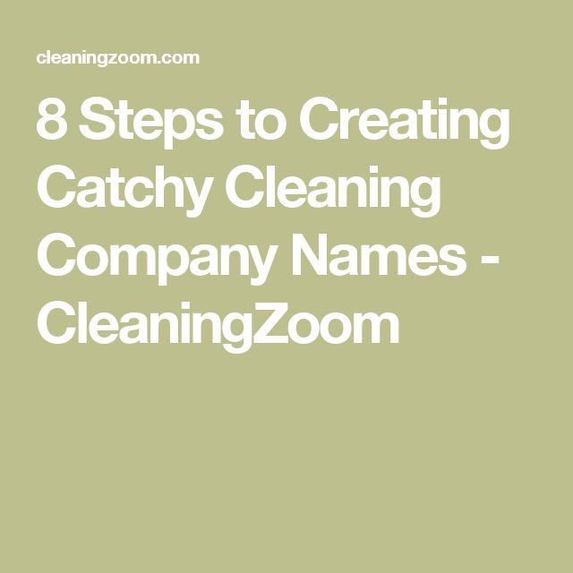 8 Steps to Creating Catchy Cleaning Company Names - CleaningZoom