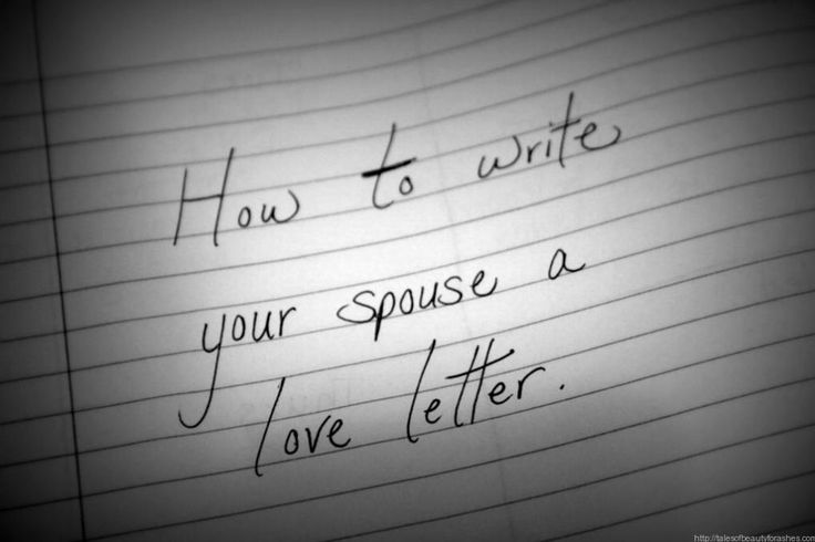 How to write a Love letter to your spouse! This is fantastic!