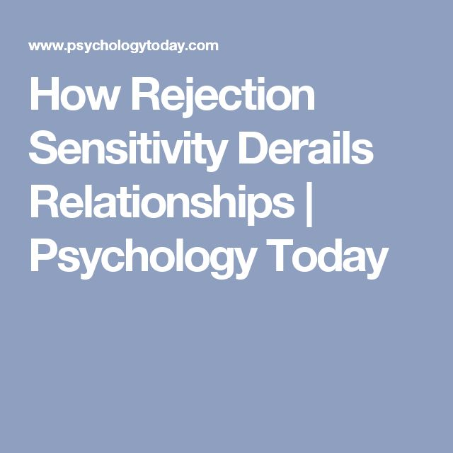 How Rejection Sensitivity Derails Relationships | Psychology Today
