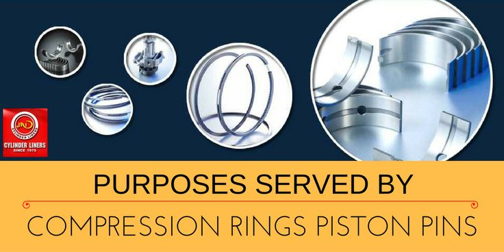 Purposes Served By Compression #Rings #Piston #Pins