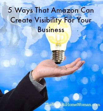 5 Ways That Amazon Can Create Visibility For Your Business