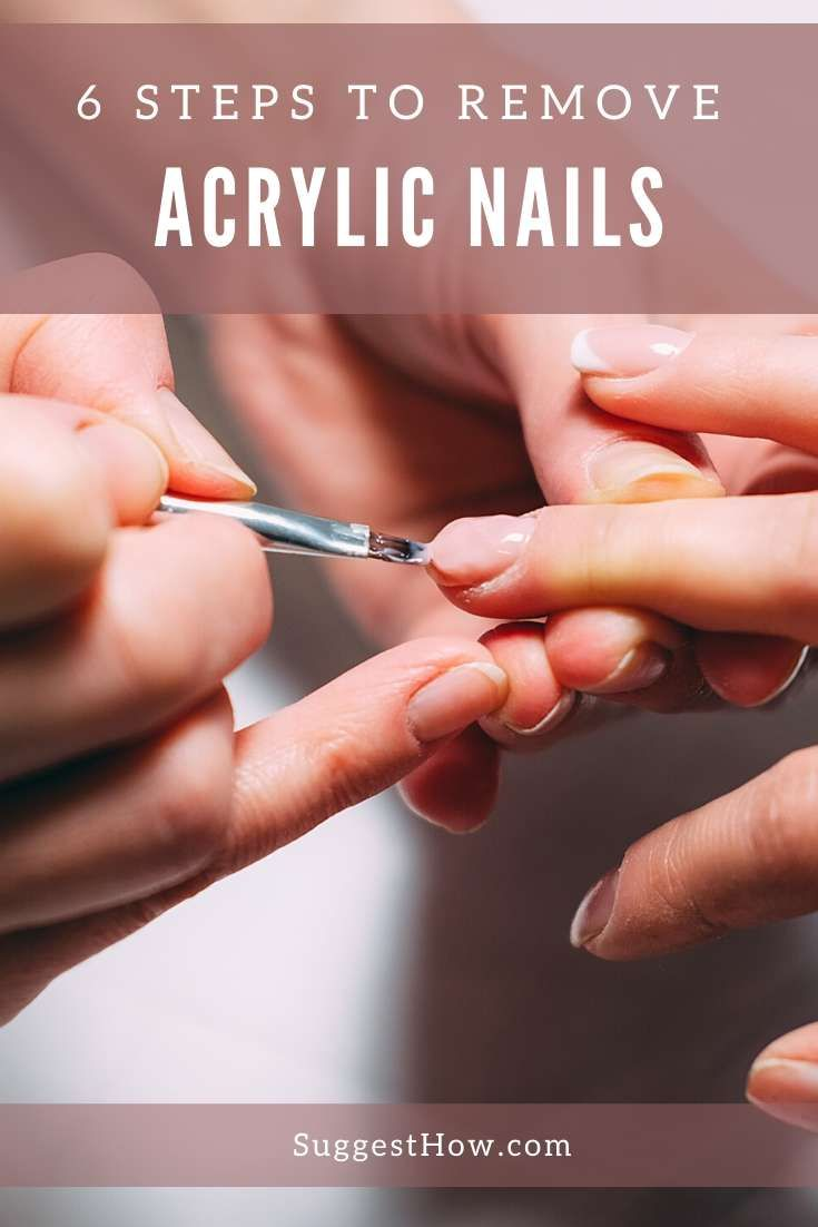 How To Remove Acrylic Nails By Yourself In 6 Simple Steps In 2020 Remove Acrylic Nails Remove Acrylics Acrylic Nails