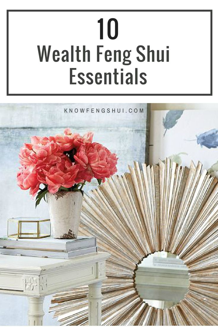 10 Wealth Feng Shui Essentials For Your Home (or Office)