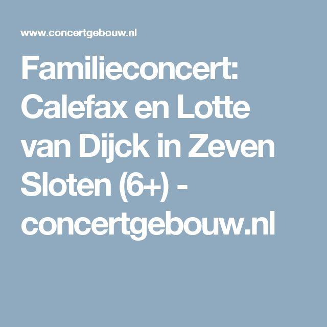 Familieconcert: Calefax en Lotte van Dijck in Zeven Sloten (6+) - concertgebouw.nl