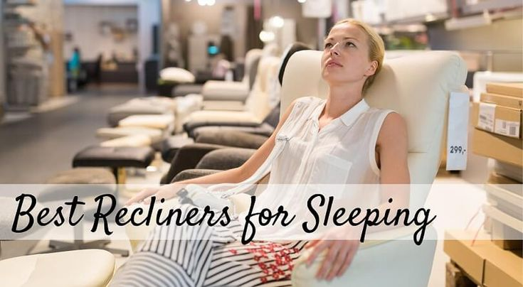 Best Recliners For Sleeping 2020 Reviews Buying Tips Recliner Modern Recliner Relaxing Chair