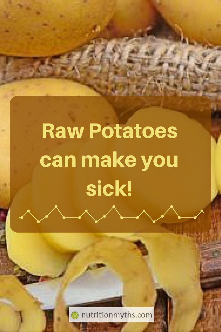 Eating raw potatoes can make you sick - they can cause abdominal pain, discomfort, bloating, flatulence and cramps.
