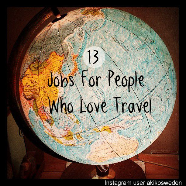 13 Careers That Involve A Lot Of Travel. (great Tips And Tricks, Amazing