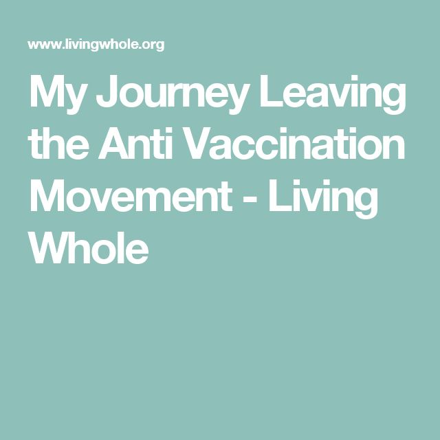 My Journey Leaving the Anti Vaccination Movement - Living Whole