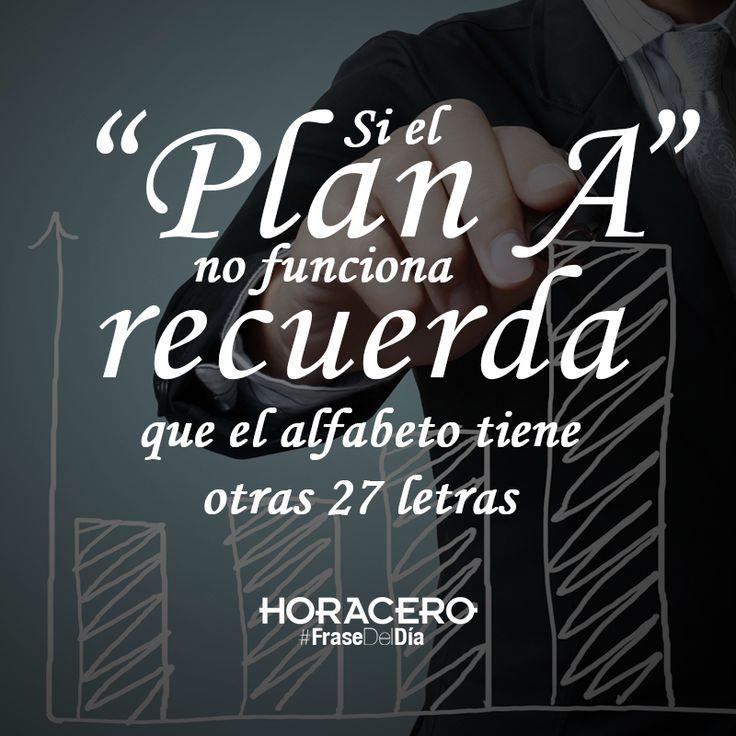 """Si el """"plan A"""" no funciona recuerda que el alfabeto tienen otras 27 letras #FraseDelDía #Frases"""