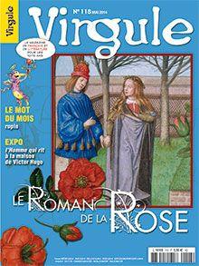 """Dossier sur l'oeuvre """" Le Roman de la Rose""""; présentation de l' exposition sur """"l'Homme qui rit"""" au musée Victor Hugo ; le mot du mois : """"rupin"""""""