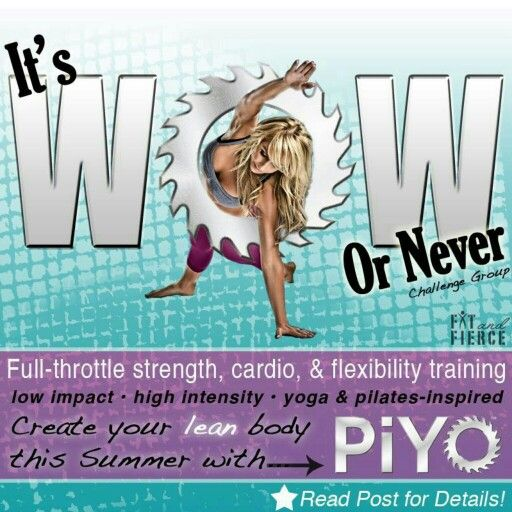 Join my free wow or never piyo challenge group get in the best shape