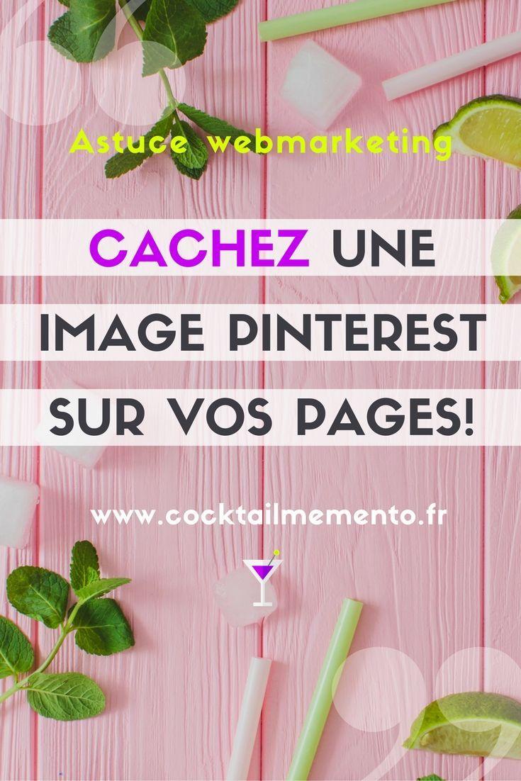 Le saviez-vous? Vous pouvez cacher une image Pinterest sur vos pages et articles!  #webmarketing #blog