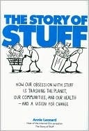 The Story of Stuff: How Our Obsession with Stuff is Trashing the Planet, Our Communities, and our Health—and a Vision for Change ~ Annie Leonard. Reading on my Kindle