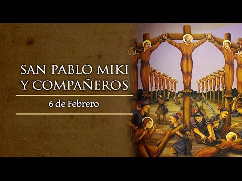 Santoral 6 de Febrero 2017 San Pablo Miki y Compañeros