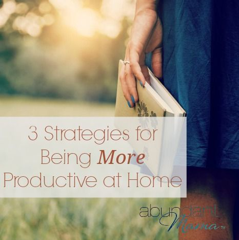3 Strategies for Being More Productive at Home