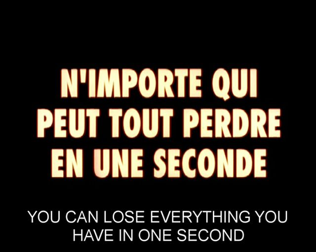 """Anyone can lose everything in one second."""
