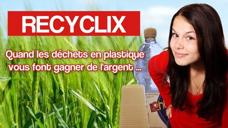 recyclix quand les déchets en plastique vous font gagner de l'argent