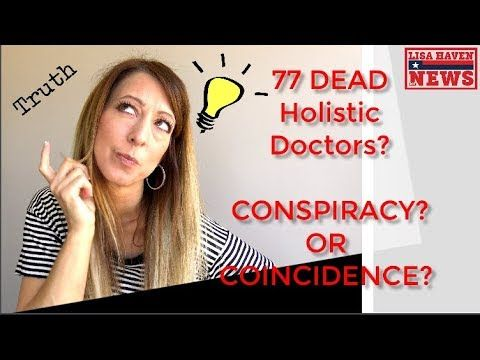 Holistic Doctors Dropping Like Flies, 77 Dead—Big Pharma, Big Conspiracy? pub Nov 14, 2017 - YouTube