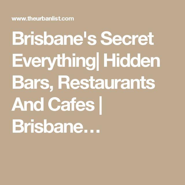 Brisbane's Secret Everything  Hidden Bars, Restaurants And Cafes   Brisbane…