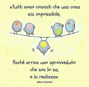 Una mente positiva trasforma  l'impossibile in possibile e il possibile in inevitabile. Puoi perché sei.