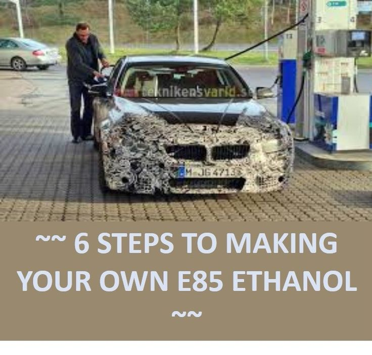 6 Steps To Making Your Own e85 Ethanol