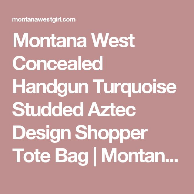 Montana West Concealed Handgun Turquoise Studded Aztec Design Shopper Tote Bag | Montana West Girl: Authorized Montana West Seller