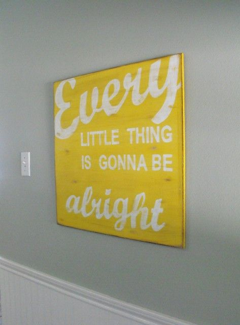 every little thing is gonna be alrightWall Colors, Wall Art, Ideas, Signs, Quotes, Songs Lyrics, Bobs Marley, Three Little Birds, Bob Marley