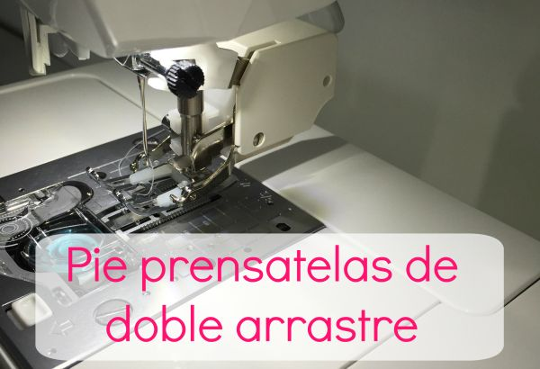 Pie prensatelas de doble arrastre