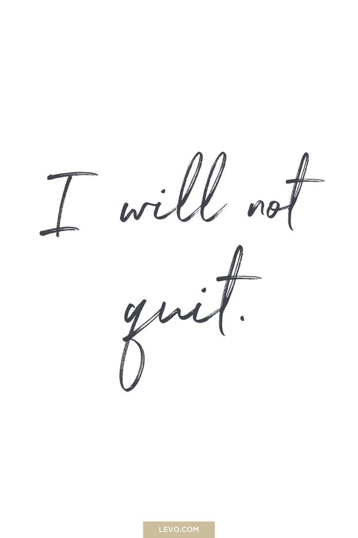 I will not quit - daily mantra -  It's #NationalStressAwarenessDay. What is Your Mantra For Dealing With Stress? Answer here: http://www.levo.com/posts/what-is-your-mantra-for-dealing-with-stress