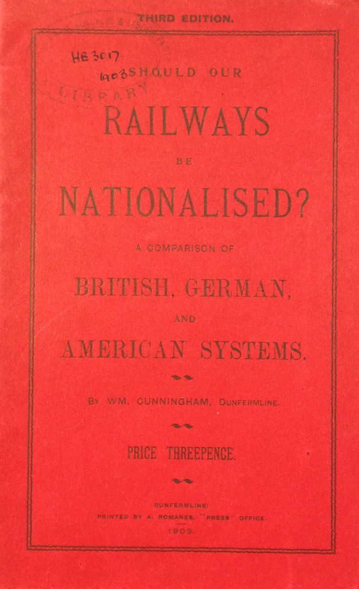 'Should our Railways be Nationalised: A Comparison of British, German, and American Systems' published by A. Ramones, Press Office, 1903.