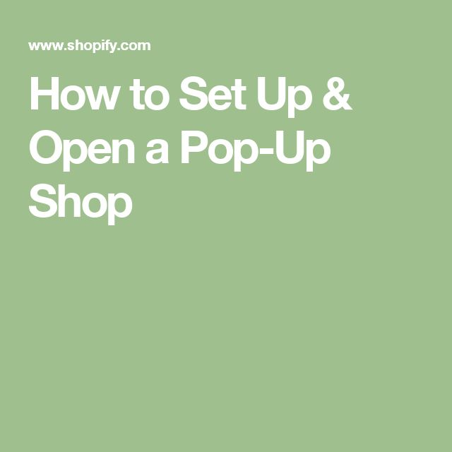 How to Set Up & Open a Pop-Up Shop