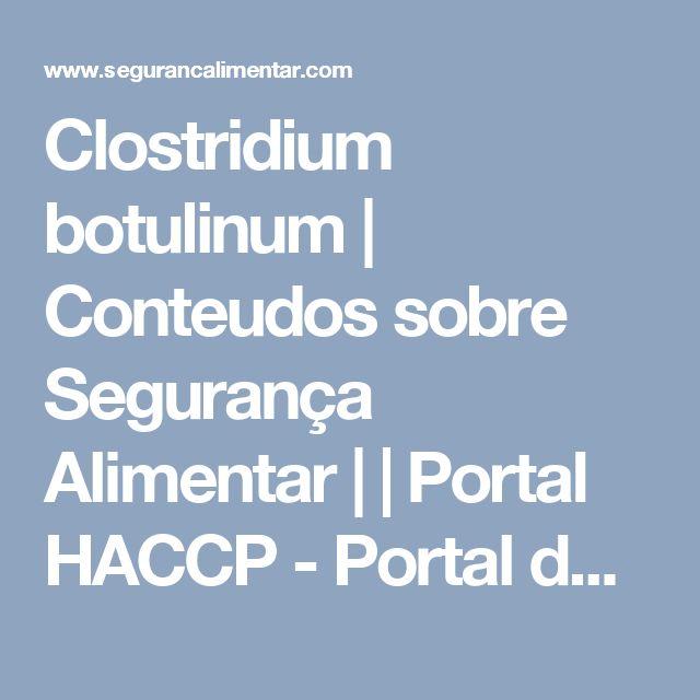 Clostridium botulinum | Conteudos sobre Segurança Alimentar | | Portal HACCP - Portal de Segurança Alimentar