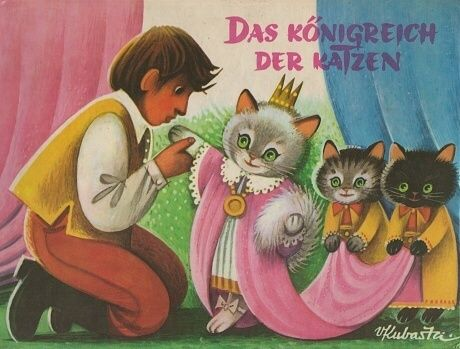 ZVAB.com: Das Königreich der Katzen. Märchen- Leoprello. von Kubasta, Voitech: - ATRIA, Prag, 1971. - - Tiber-Antiquariat - Bücher