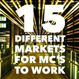 """When people think of MC jobs they think """"Weddings and Dinners.""""  here are 15 other markets ready to be worked. http://www.expertmc.com"""