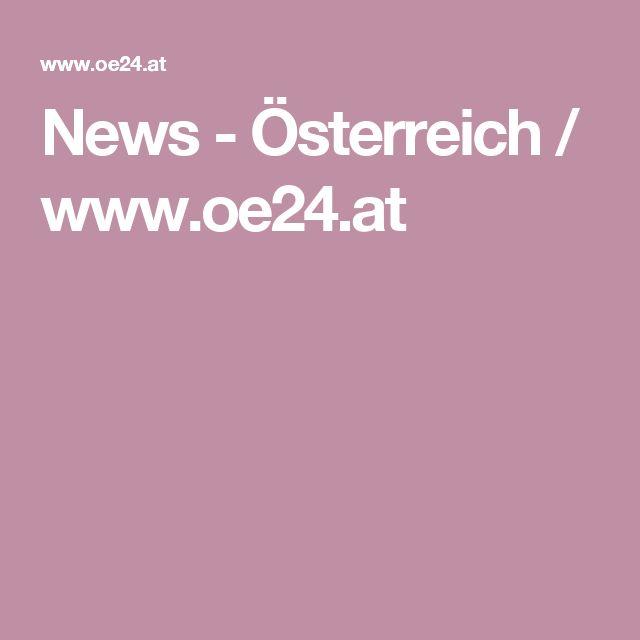 News - Österreich / www.oe24.at