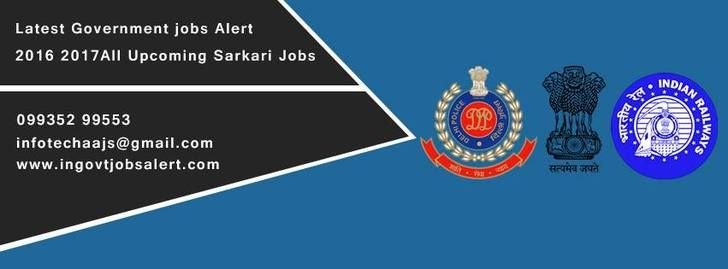 Latest Government Jobs 2016-2017 In India | Get All Notification Here